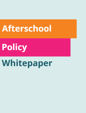 Afterschool Policy Whitepaper